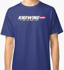 Knowing is How you Know Stuff (Flip the Table) Classic T-Shirt