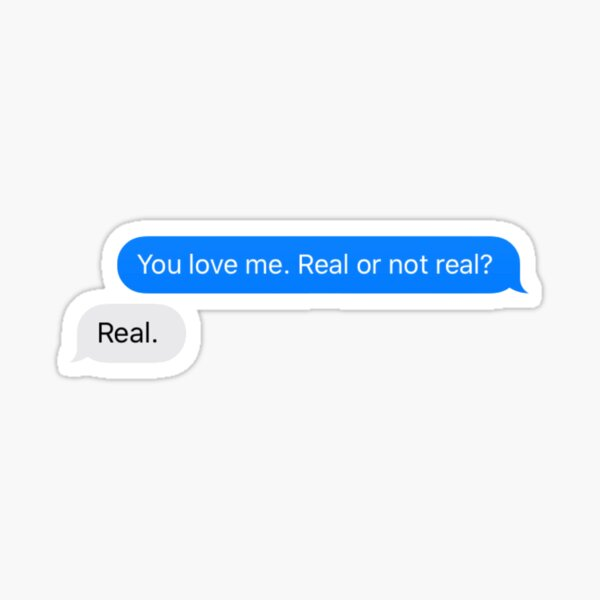 Real or not real text Sticker