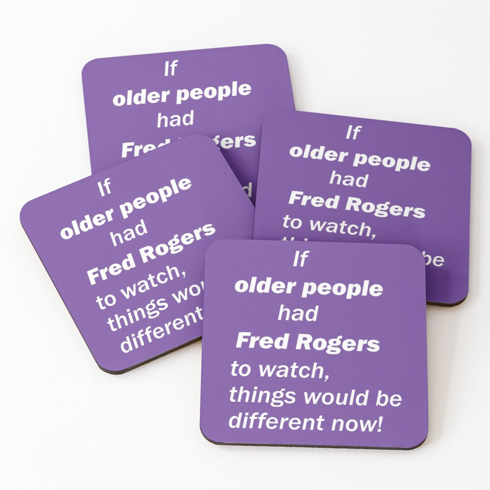 If Older People Had Mr Rogers Coasters Set Of 4 By Loloou812 Redbubble