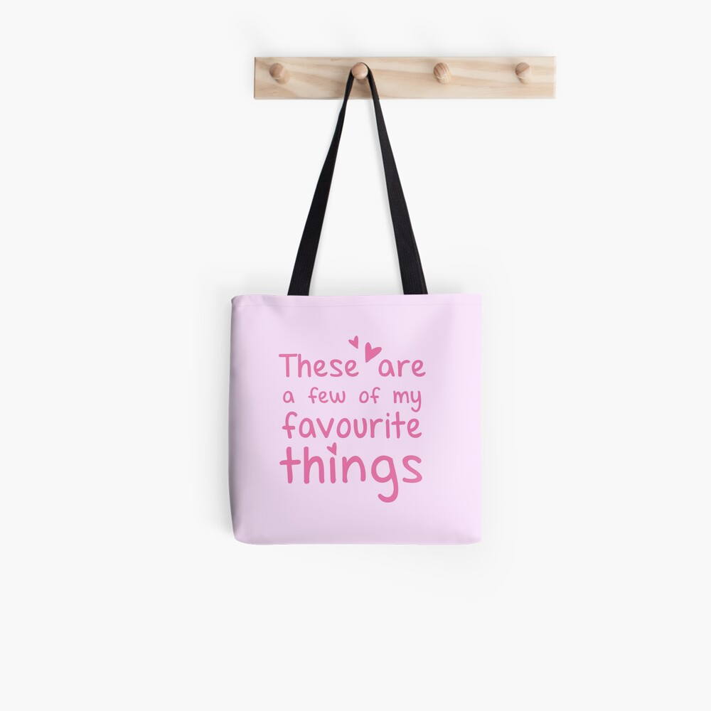 These are a few of my favourite things Tote Bag