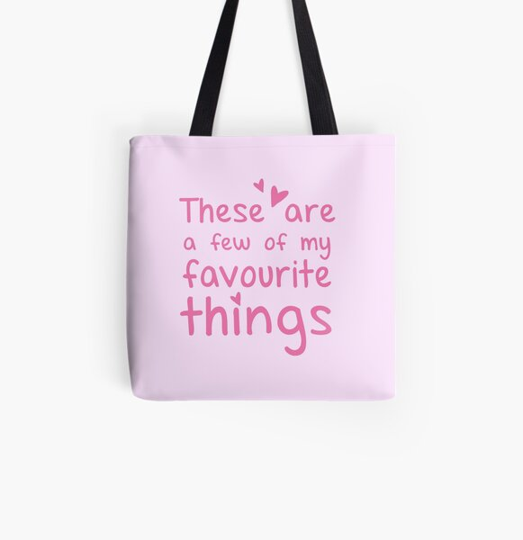 These are a few of my favourite things All Over Print Tote Bag