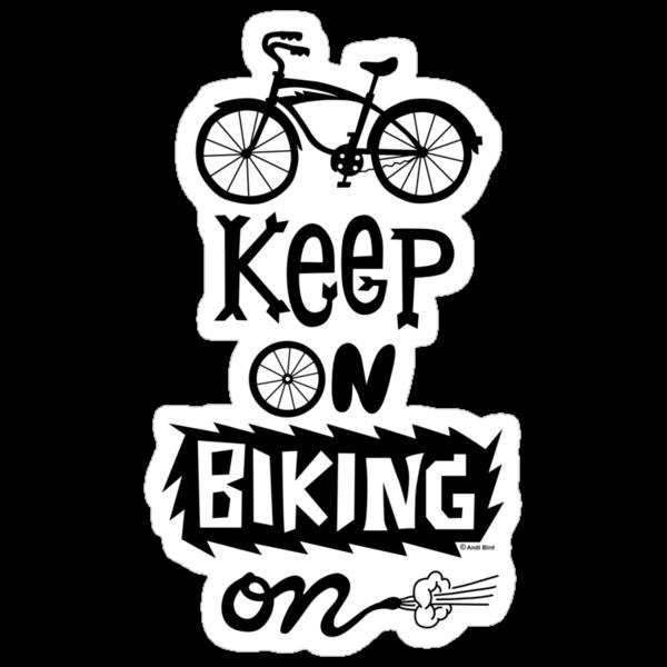 Keep On Riding On - Black  by Andi Bird