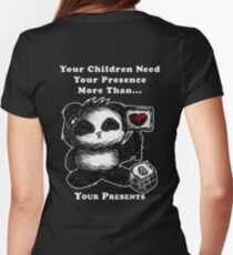 Your Children Need Your Presence! - dark tees Womens Fitted T-Shirt
