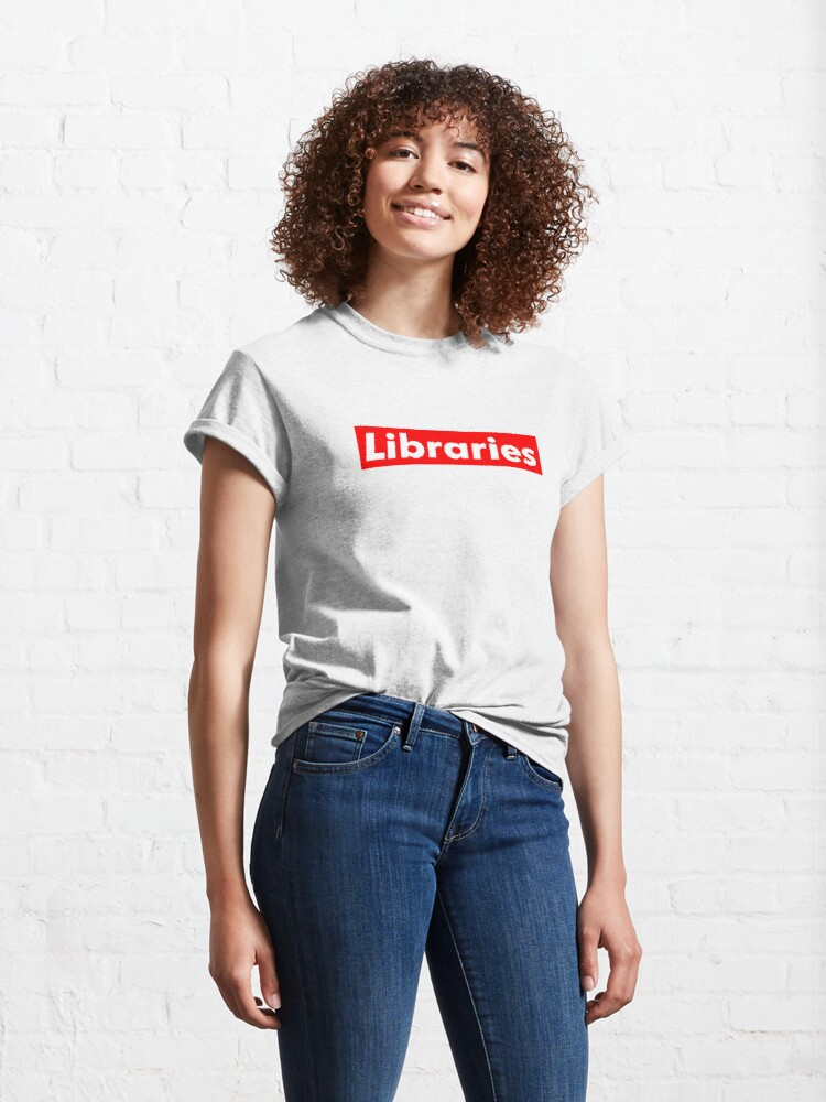Alternate view of Libraries are Supreme Classic T-Shirt