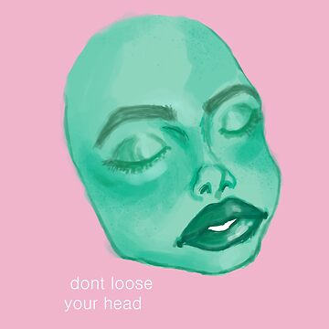 dont loose your head by bambiin