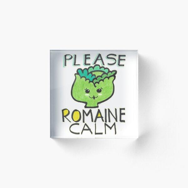 Please Romain Calm Funny Foodie Quote Acrylic Block