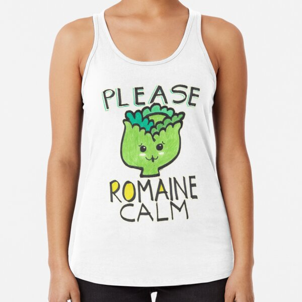 Please Romain Calm Funny Foodie Quote Racerback Tank Top