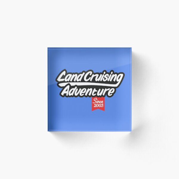 Landcruising Adventure since 2003 Acrylic Block