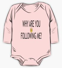 Why are you following me? One Piece - Long Sleeve