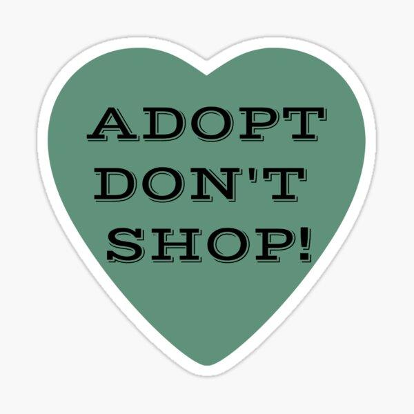 Adopt Don't Shop!  Sticker