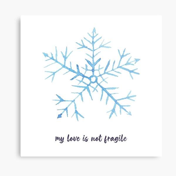 My love is not fragile Metal Print