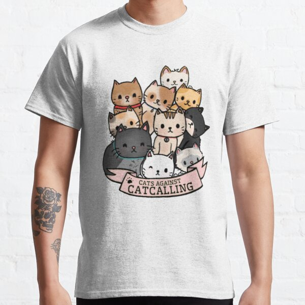 Cats Against Catcalling  Classic T-Shirt