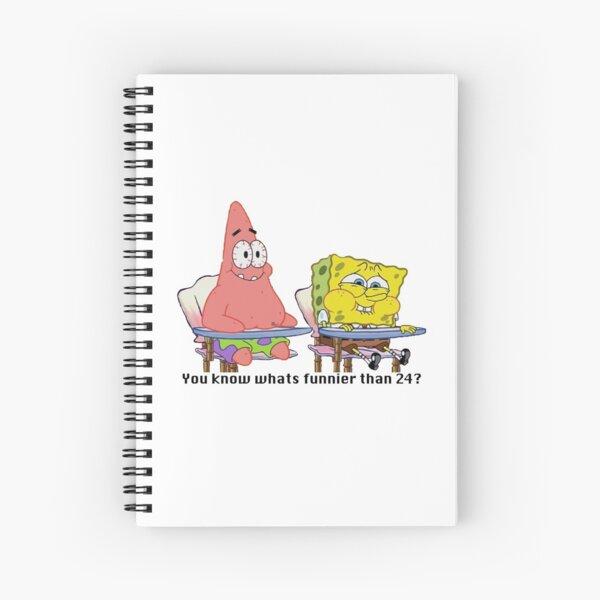 Spongebob squarepants - You know whats funnier than 24? meme Spiral Notebook