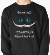Ich bin nicht verrückt. Meine Realität ist einfach anders als deine Sweatshirt