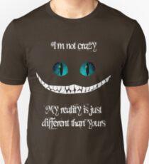 Ich bin nicht verrückt. Meine Realität ist einfach anders als deine Slim Fit T-Shirt