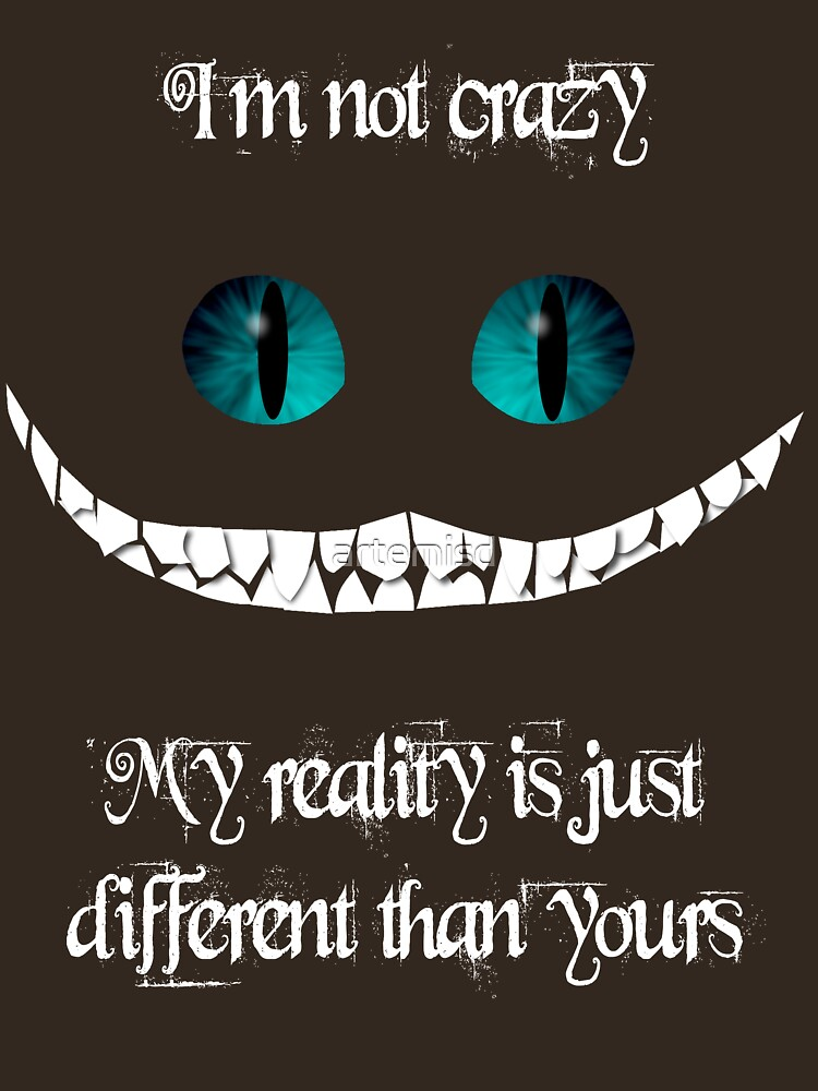 TShirtGifter presents: I'm not crazy. My reality is just different than yours | Unisex T-Shirt