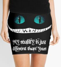 I'm not crazy. My reality is just different than yours Mini Skirt