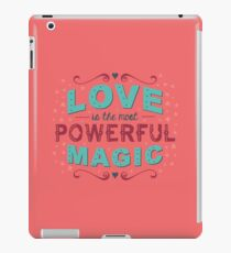 Love is the Most Powerful Magic iPad Case/Skin