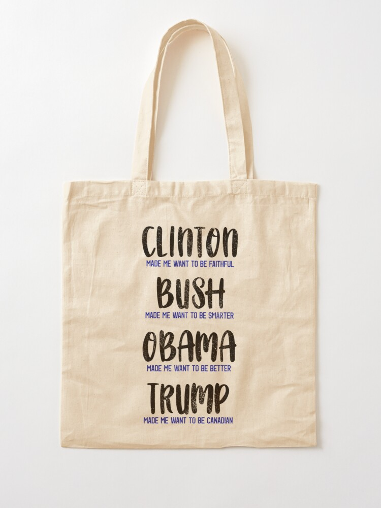 Alternate view of Trump made me want to be a Canadian Tote Bag