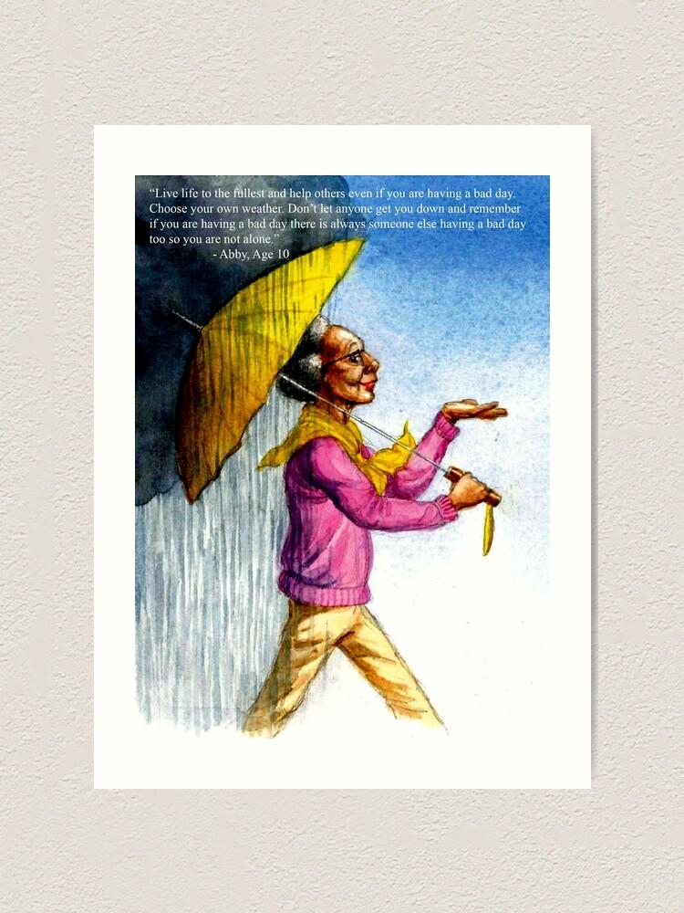 Alternate view of Choose to Enjoy Life Even on the Rainiest Days Art Print