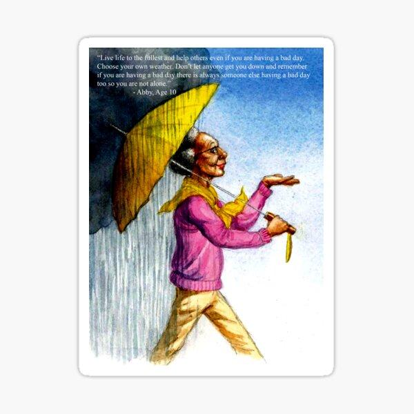 Choose to Enjoy Life Even on the Rainiest Days Sticker