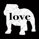 English Bulldog (Bully) Love - A Minimalist Distressed Vintage Style Design for Dog Lovers by traciwithani