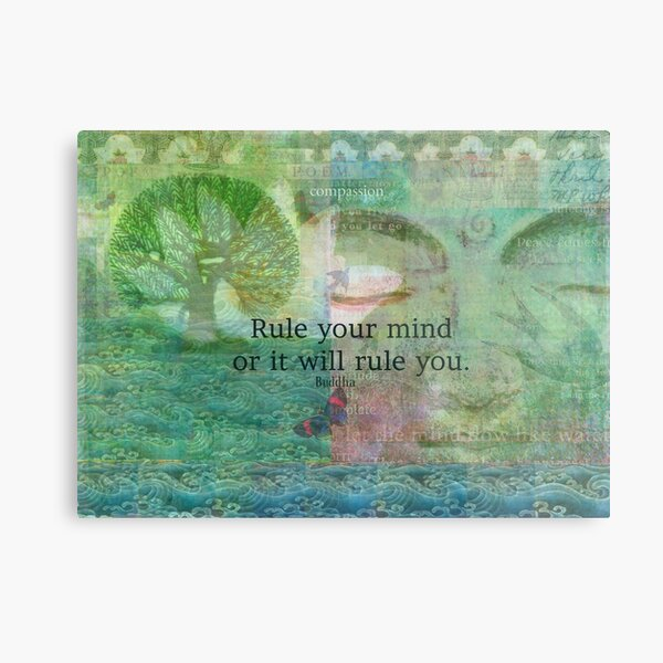 Rule your mind or it will rule you Buddha quote Metal Print