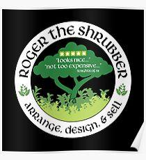 Roger the Shrubber Poster