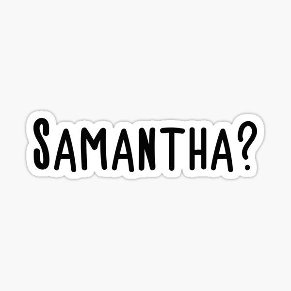 Samantha? Sticker