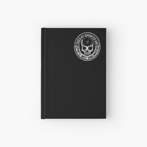 Protective Parent, Touch My Daughter and You'll Meet Your Maker (Black) Hardcover Journal