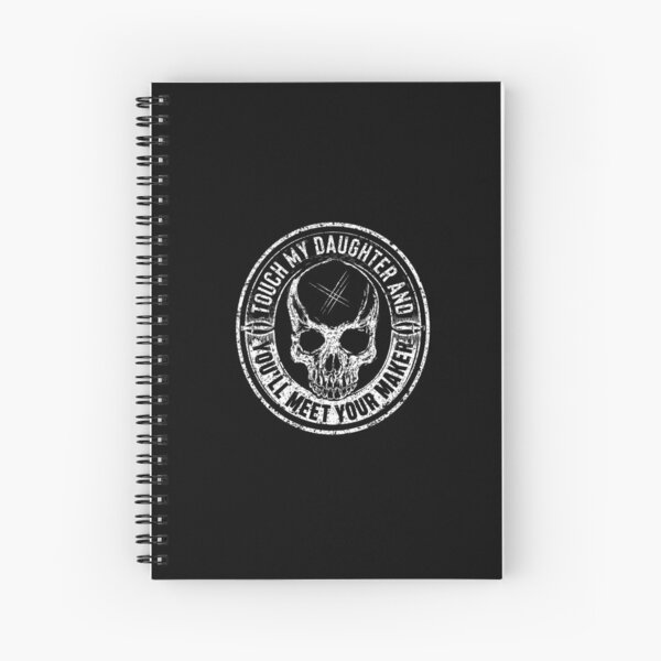 Protective Parent, Touch My Daughter and You'll Meet Your Maker (Black) Spiral Notebook