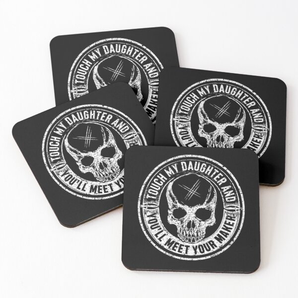 Protective Parent, Touch My Daughter and You'll Meet Your Maker (Black) Coasters (Set of 4)