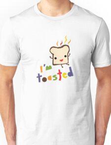 I'm Toasted Unisex T-Shirt