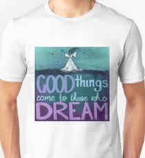 Good things come to those who dream Slim Fit T-Shirt