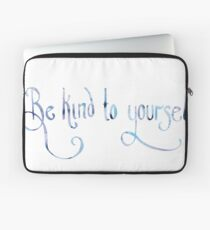 Be Kind to Yourself Laptop Sleeve