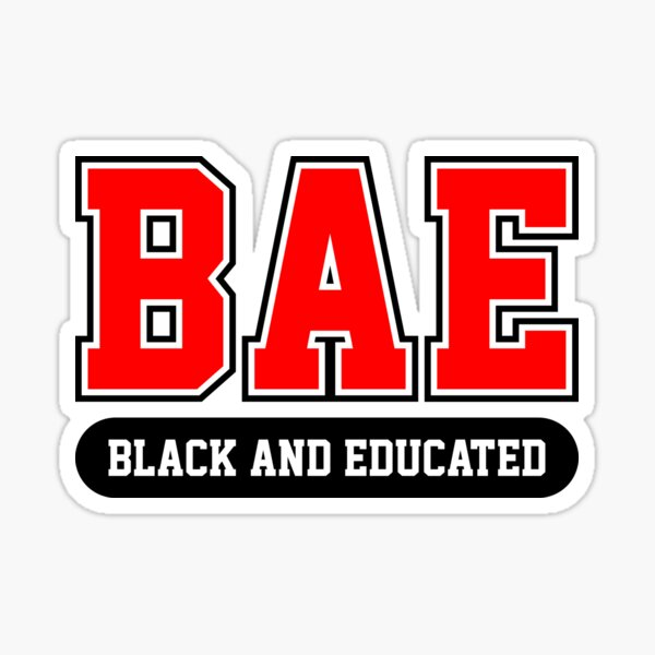 BAE Black and Educated Definition Slay Snack African American Shirt Sticker