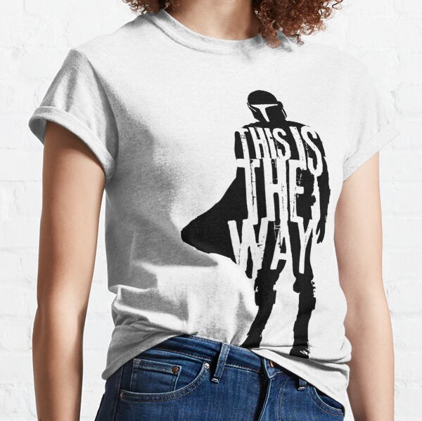 This Is The Way Classic T-Shirt