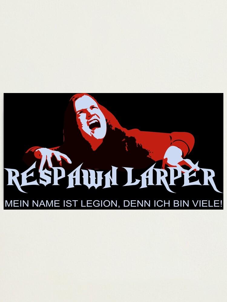 Alternate view of RespawnLARPer - My name is Legion Photographic Print
