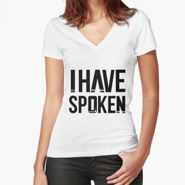 I HAVE SPOKEN - THE MANDALORIAN Fitted V-Neck T-Shirt