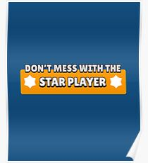 Don't Mess with the Star Player Poster
