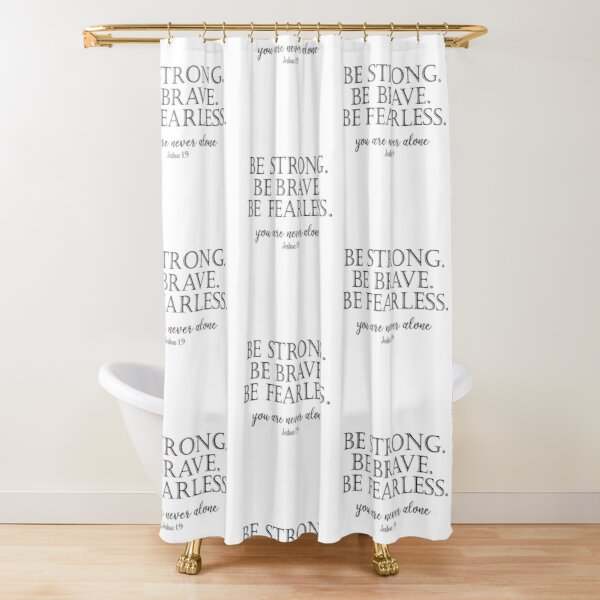 Be Strong, Brave, Fearless with Bible Verse Shower Curtain