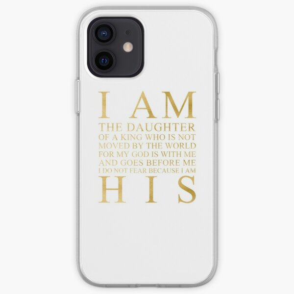 I Am The Daughter Of A King (Gold) iPhone Soft Case
