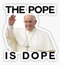 The Pope is Dope Sticker