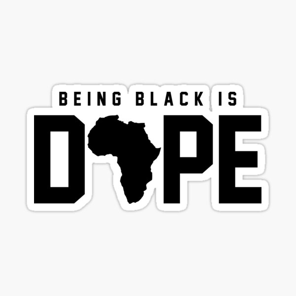 Being Black is Dope Slay Snack African American Shirt Sticker