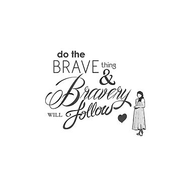 Do the Brave Thing. by lilsarahbelle