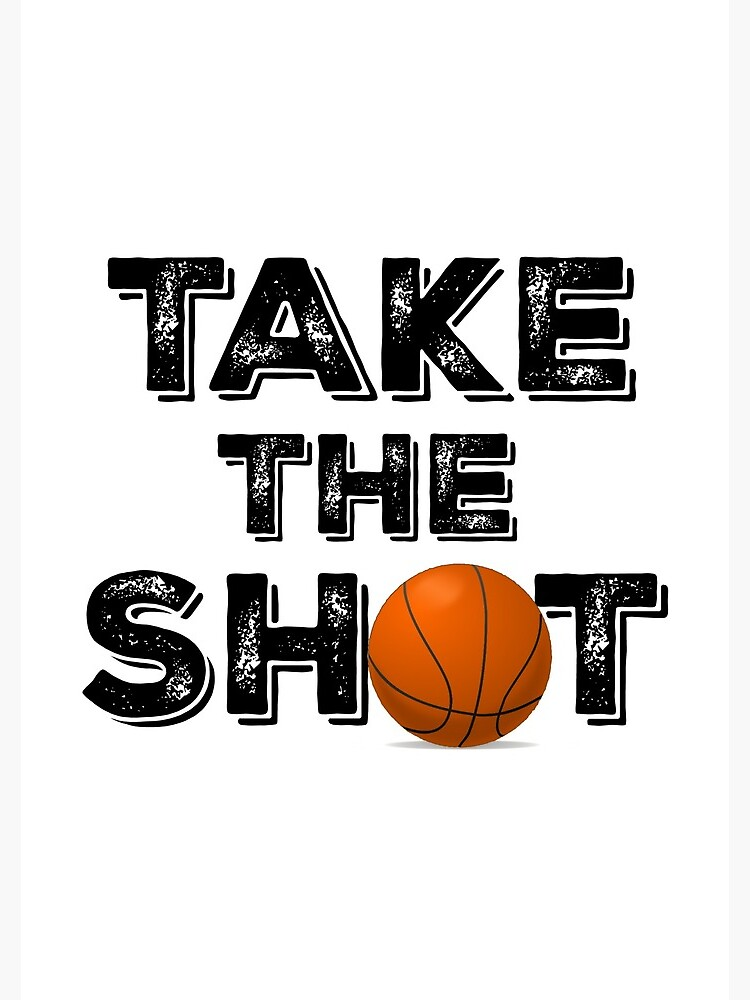Take the Shot Basketball Quote by motivateme