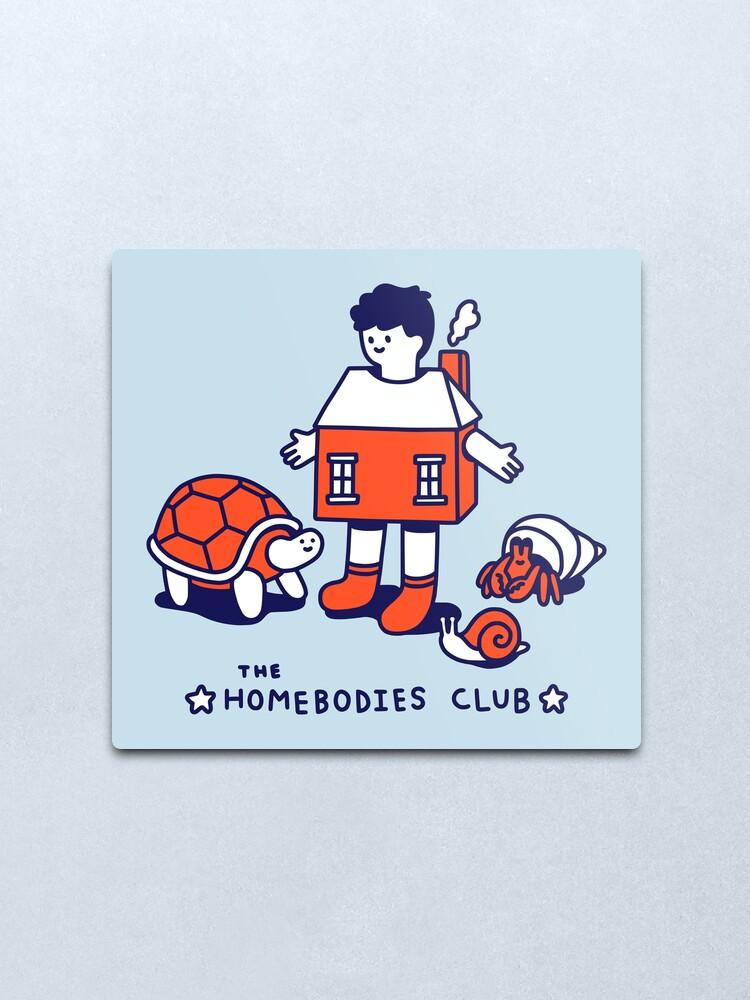 Alternate view of The Homebodies Club Metal Print