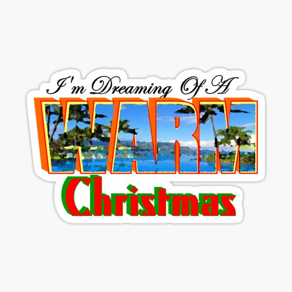 I'm Dreaming of a Warm Christmas Sticker