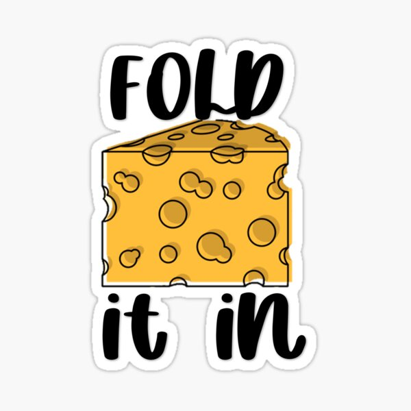 Just Fold It In!  Sticker