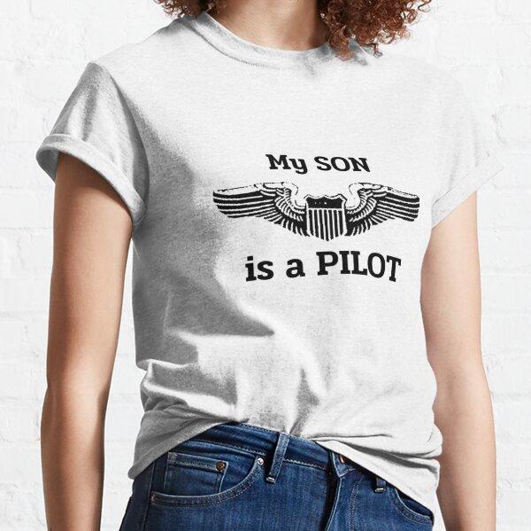 My Son is a Pilot!  Proud Parent Classic T-Shirt